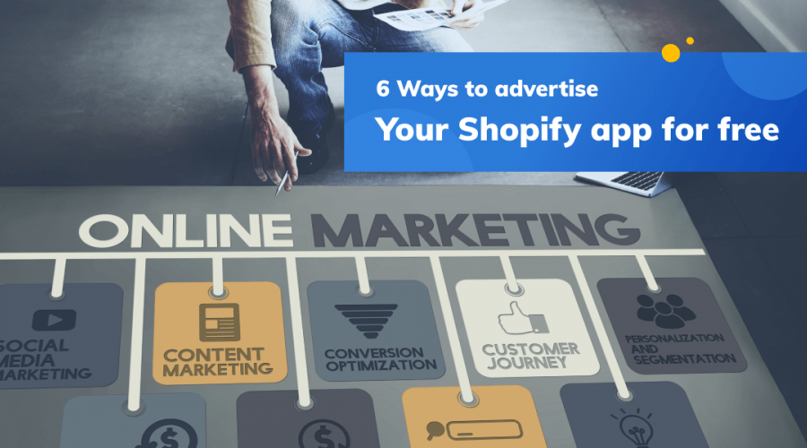 6 Ways to Advertise Your Shopify App for Free
